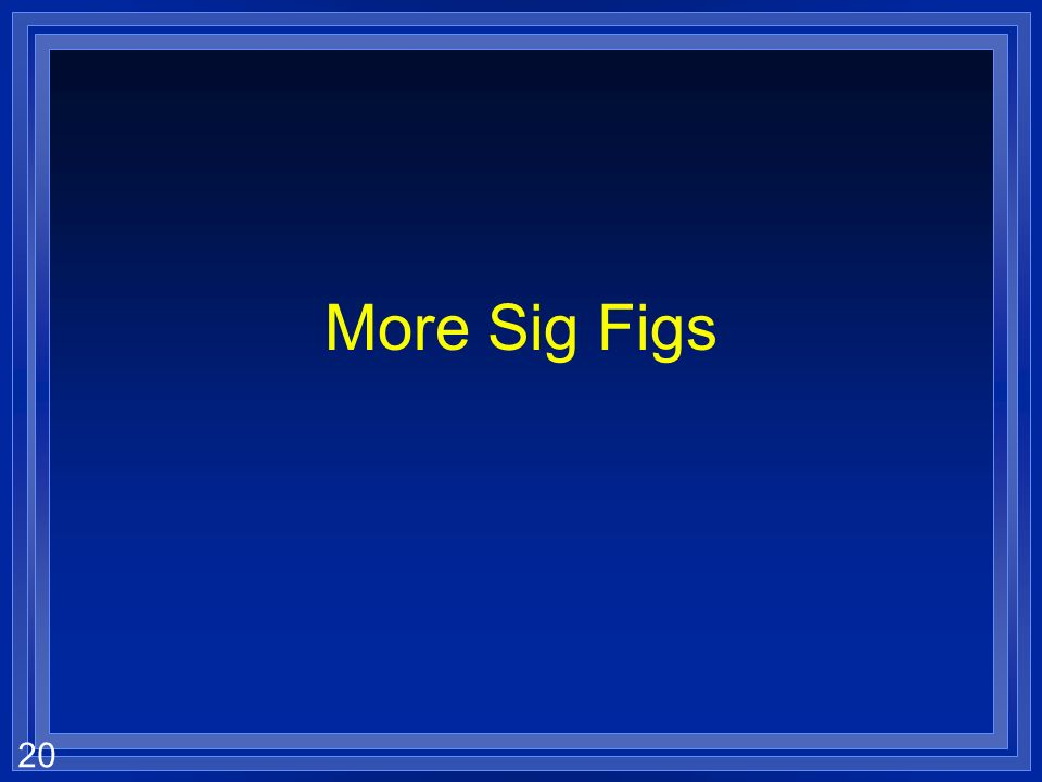 More Sig Figs