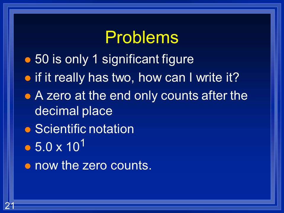 Problems 50 is only 1 significant figure