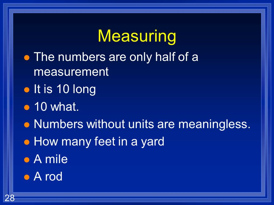 Measuring The numbers are only half of a measurement It is 10 long