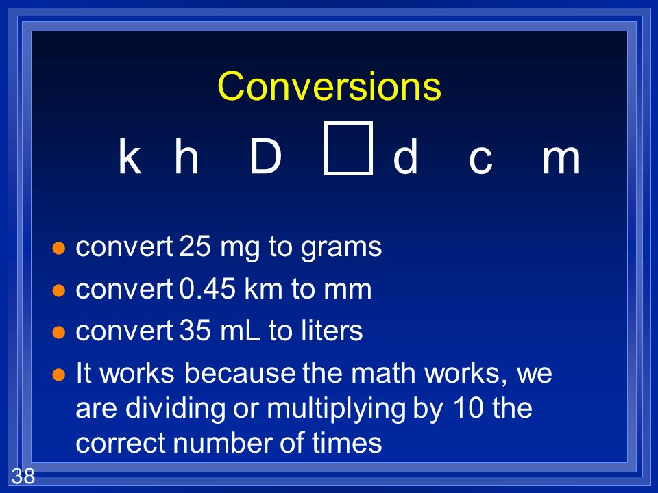 k h D d c m Conversions convert 25 mg to grams convert 0.45 km to mm