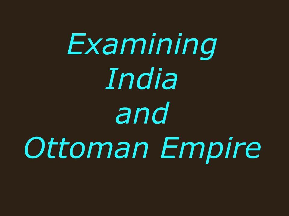 Examining India and Ottoman Empire