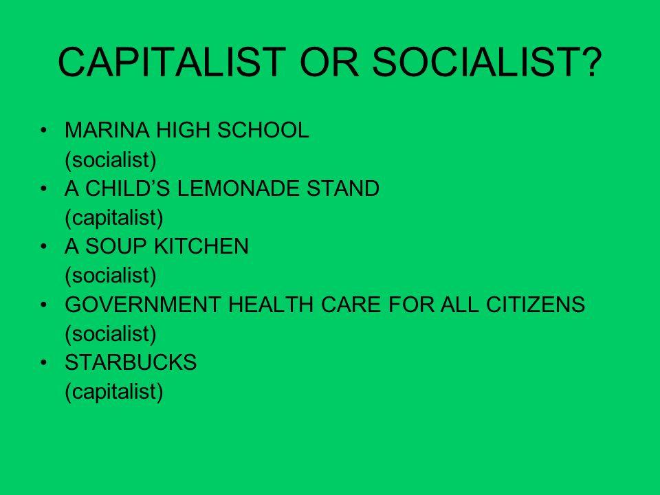 CAPITALIST OR SOCIALIST
