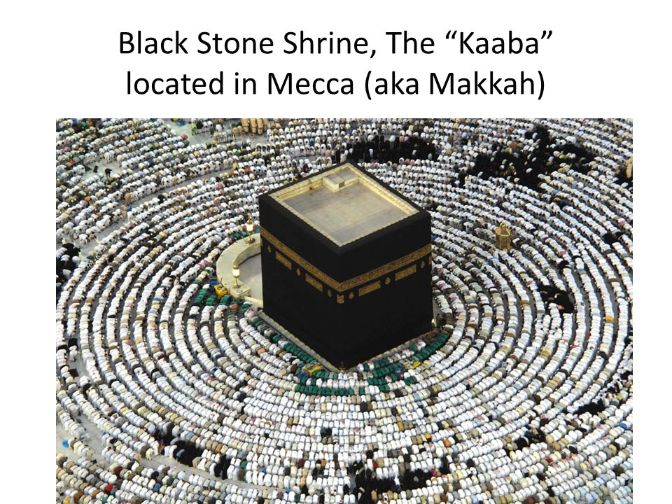 Black Stone Shrine, The Kaaba located in Mecca (aka Makkah)