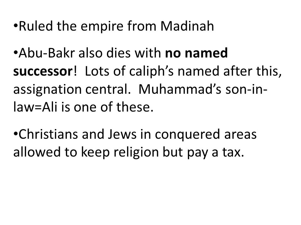 Ruled the empire from Madinah
