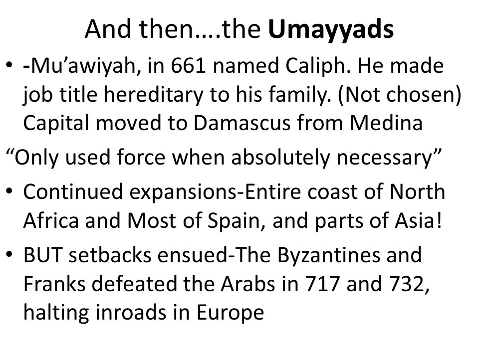 And then….the Umayyads