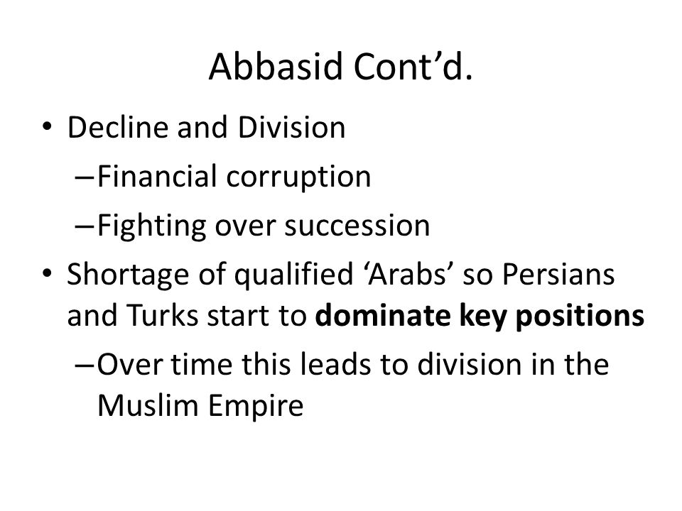 Abbasid Cont'd. Decline and Division Financial corruption