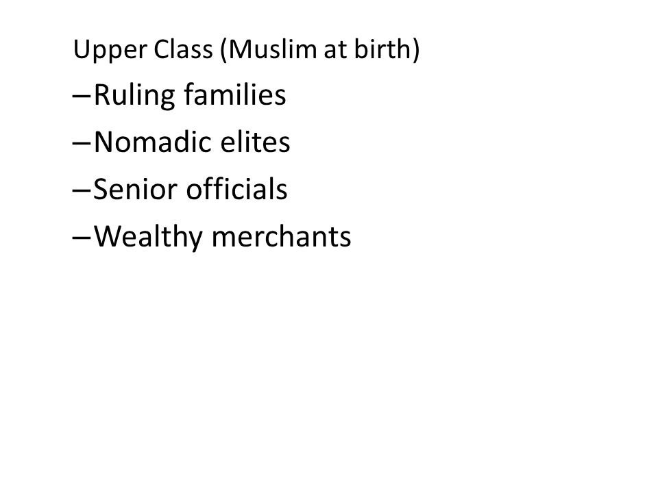 Ruling families Nomadic elites Senior officials Wealthy merchants