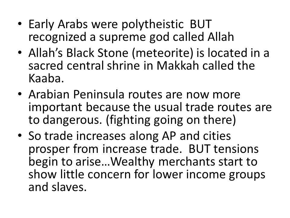 Early Arabs were polytheistic BUT recognized a supreme god called Allah