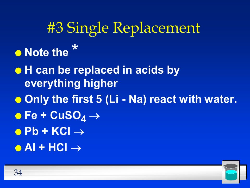 #3 Single Replacement Note the *