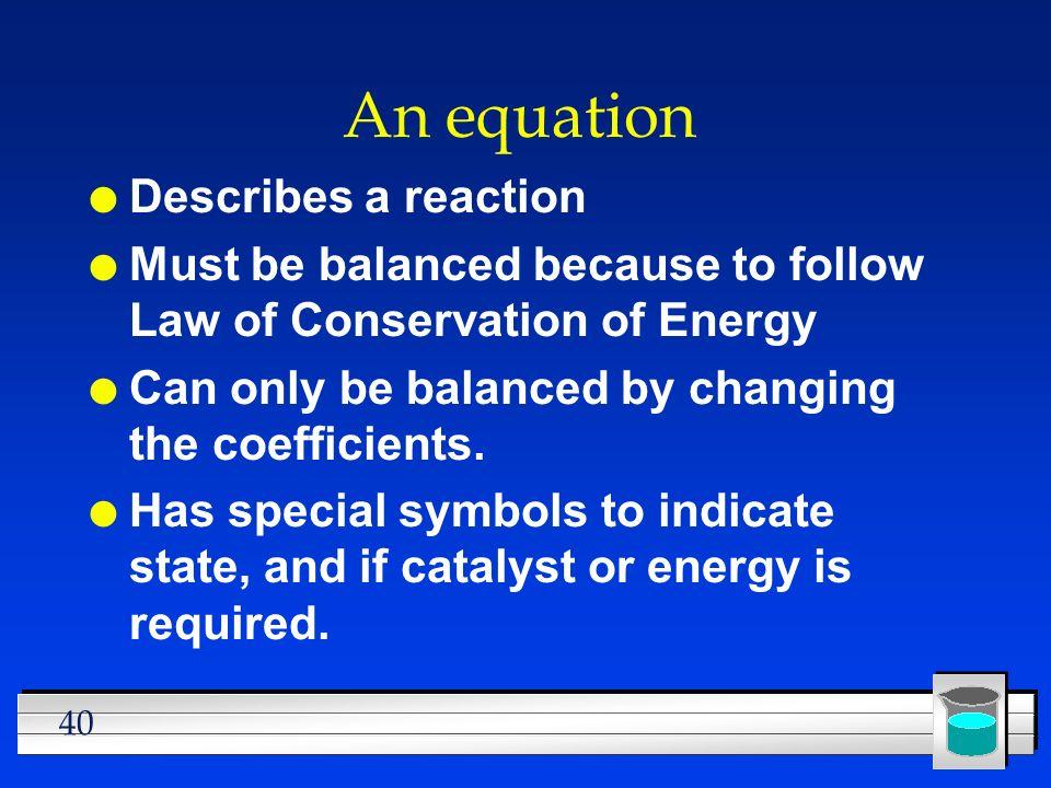 An equation Describes a reaction