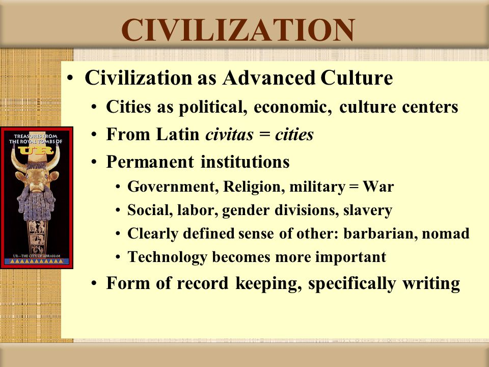 CIVILIZATION Civilization as Advanced Culture