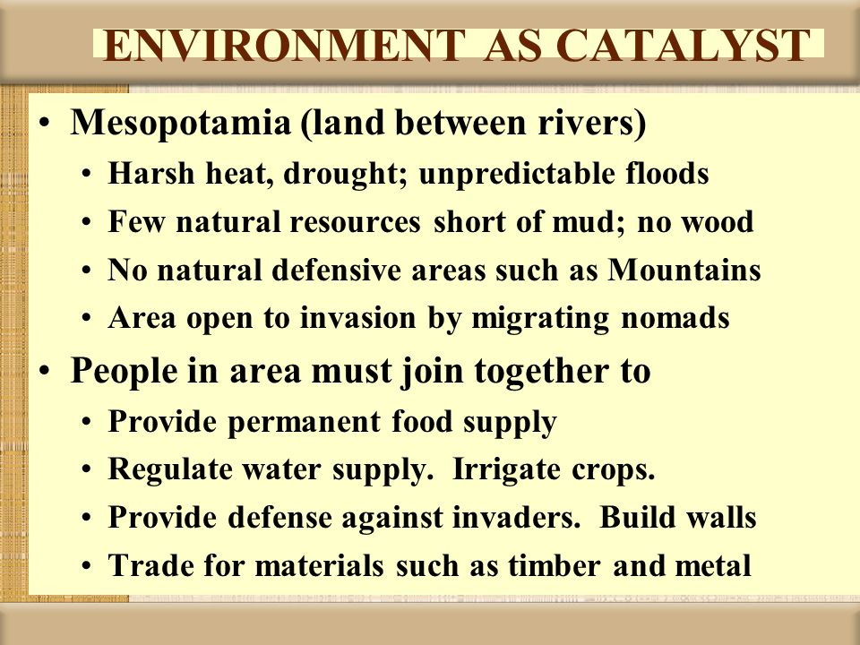 ENVIRONMENT AS CATALYST