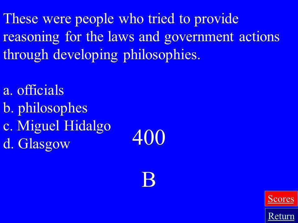 These were people who tried to provide reasoning for the laws and government actions through developing philosophies.