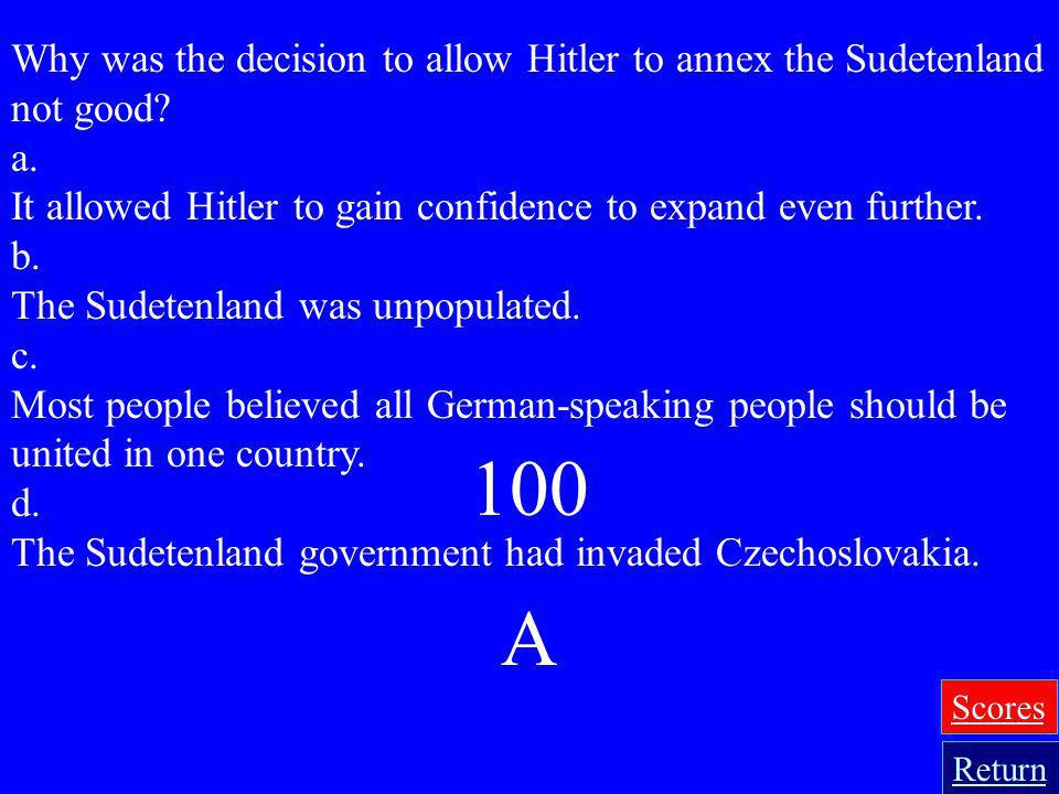 Why was the decision to allow Hitler to annex the Sudetenland not good