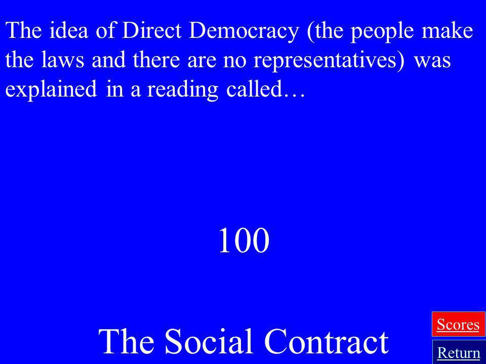 The idea of Direct Democracy (the people make the laws and there are no representatives) was explained in a reading called…