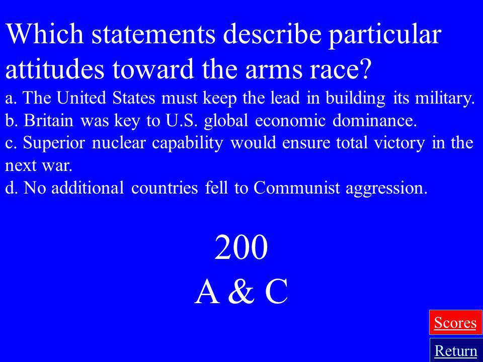 Which statements describe particular attitudes toward the arms race