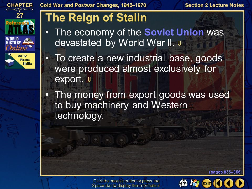 The Reign of Stalin The economy of the Soviet Union was devastated by World War II. 