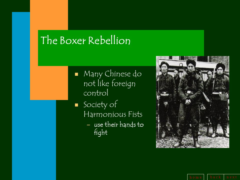 The Boxer Rebellion Many Chinese do not like foreign control