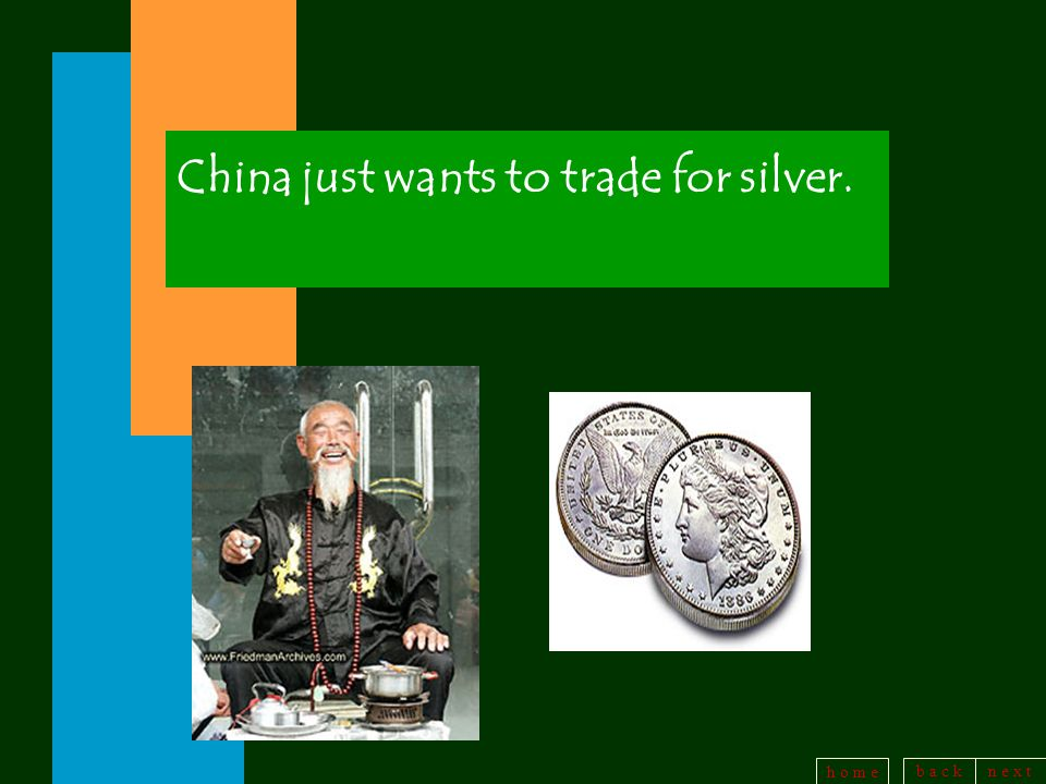 China just wants to trade for silver.