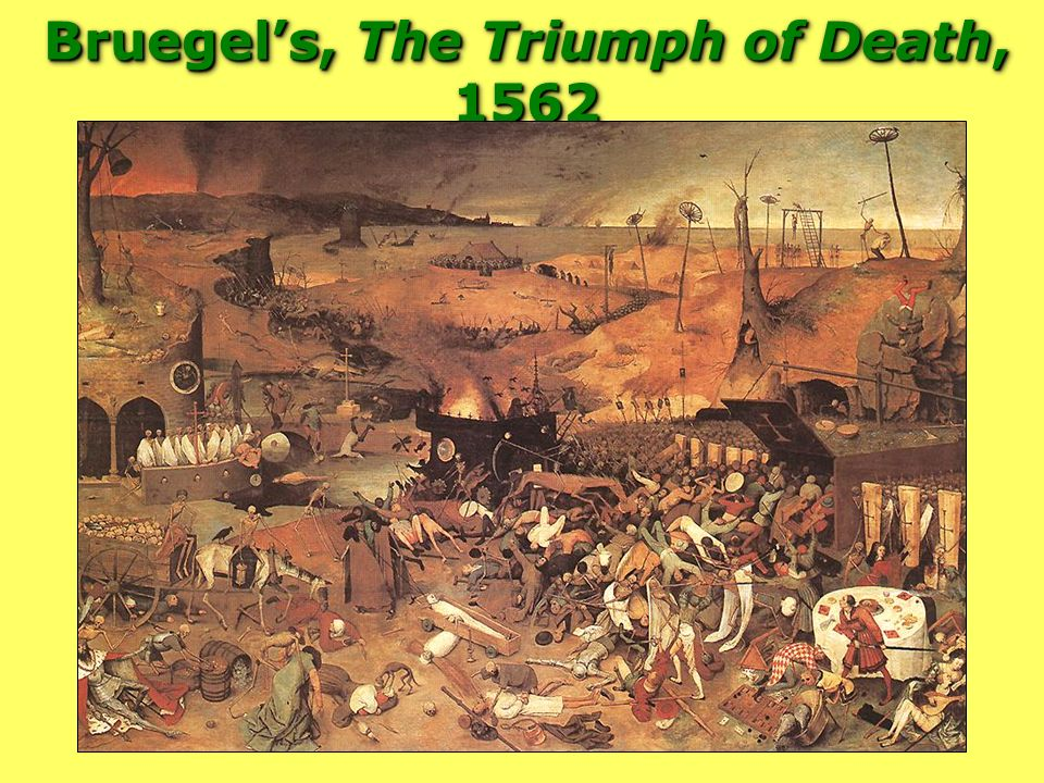 Bruegel's, The Triumph of Death, 1562