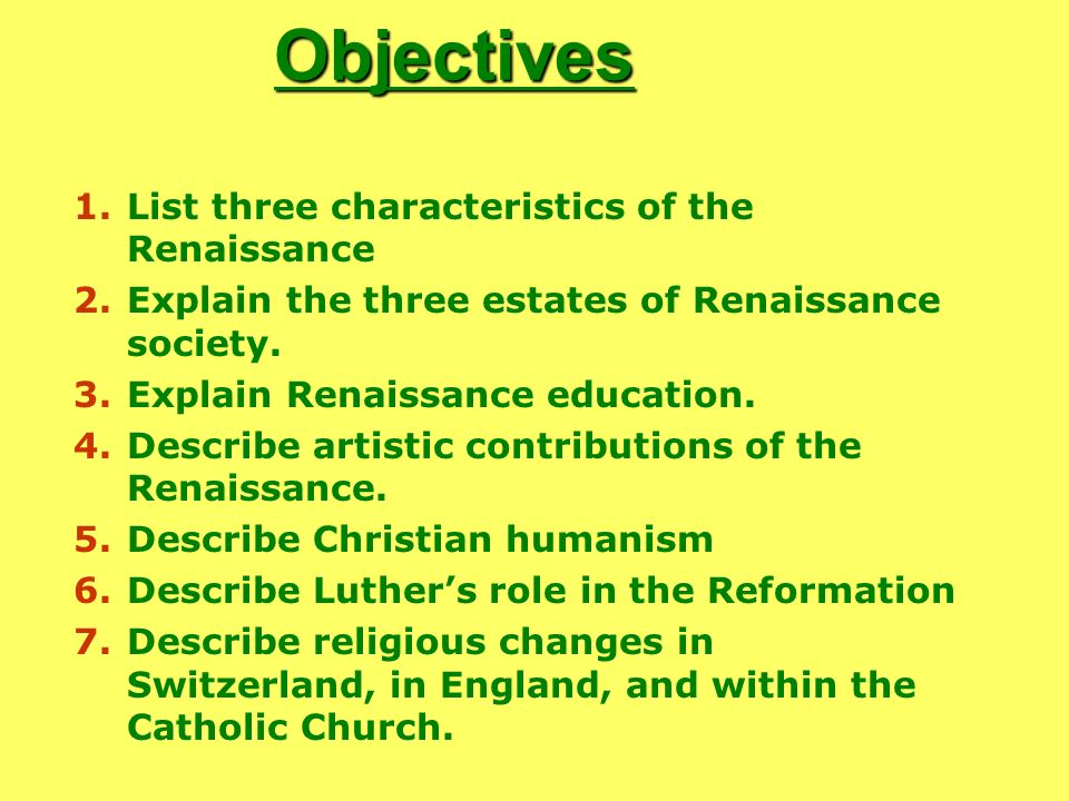 Objectives List three characteristics of the Renaissance