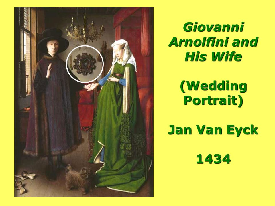 Giovanni Arnolfini and His Wife (Wedding Portrait) Jan Van Eyck 1434