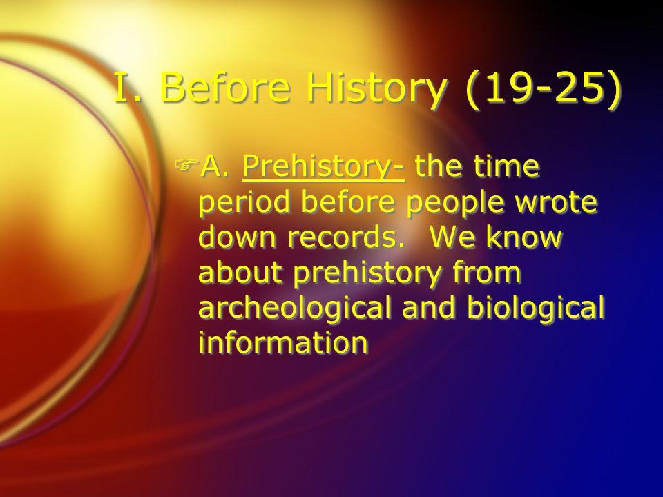 I. Before History (19-25)