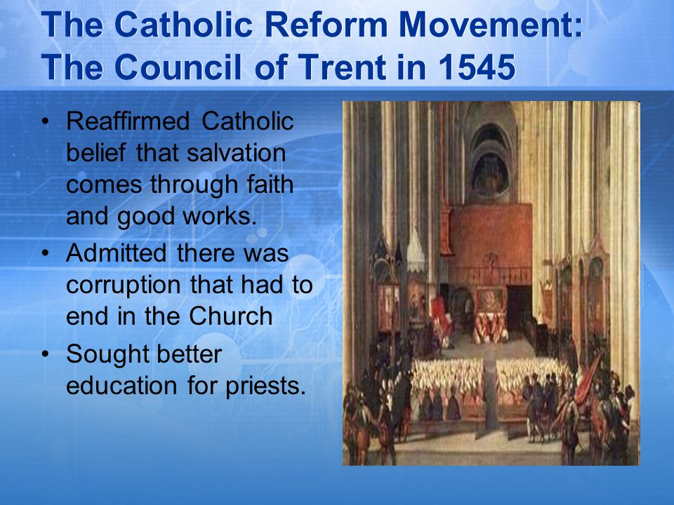 The Catholic Reform Movement: The Council of Trent in 1545