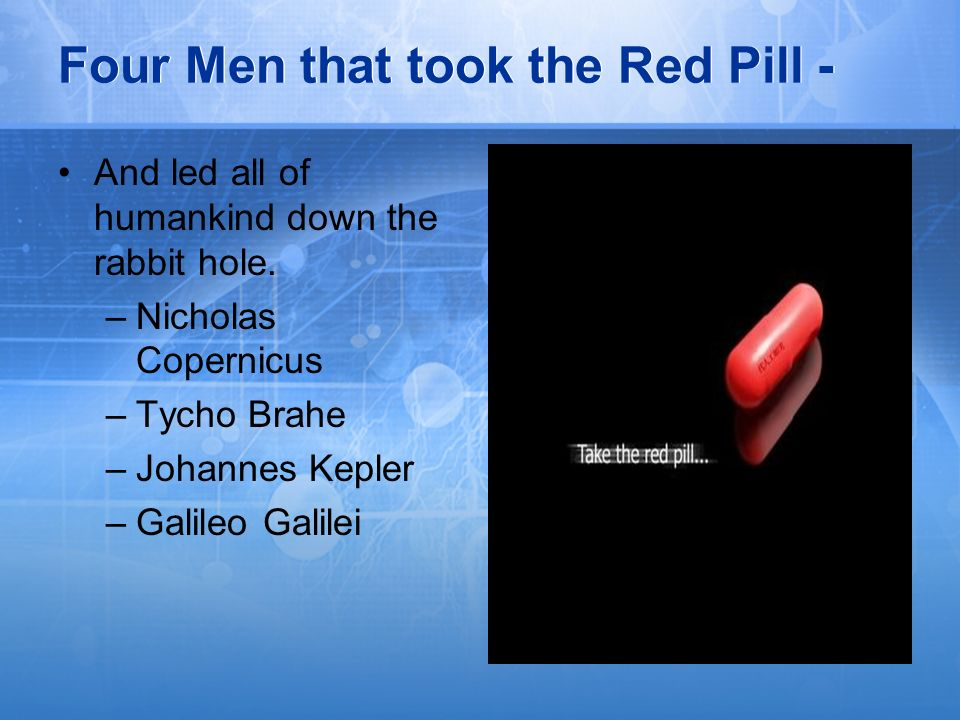 Four Men that took the Red Pill -