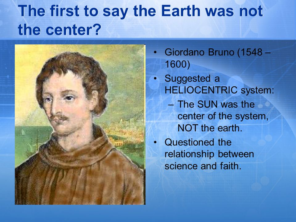 The first to say the Earth was not the center