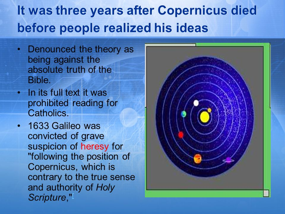 It was three years after Copernicus died before people realized his ideas