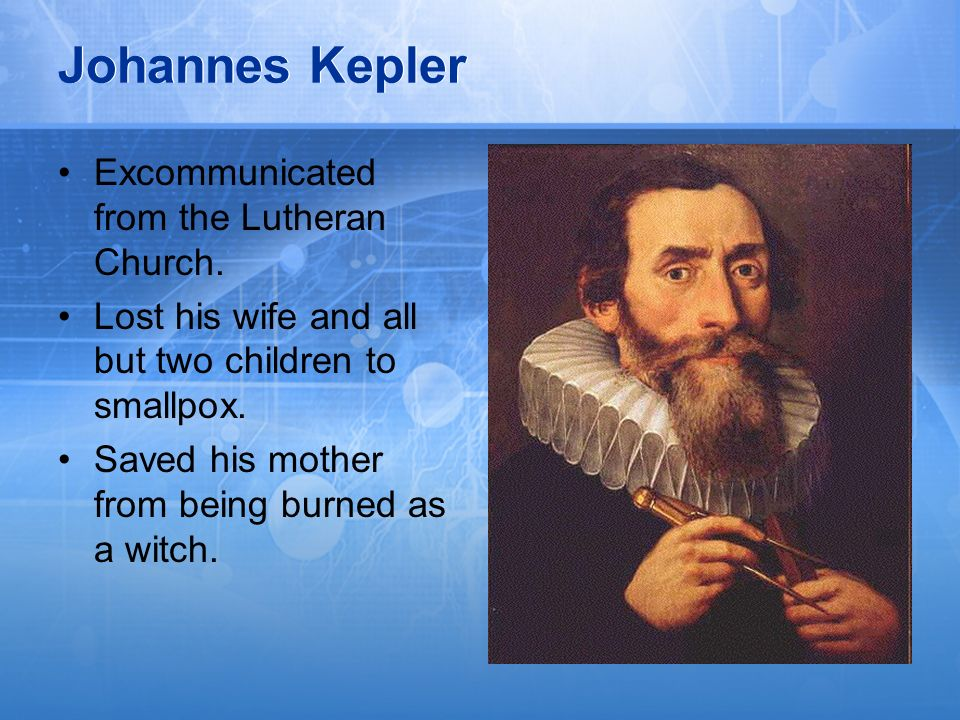 Johannes Kepler Excommunicated from the Lutheran Church.