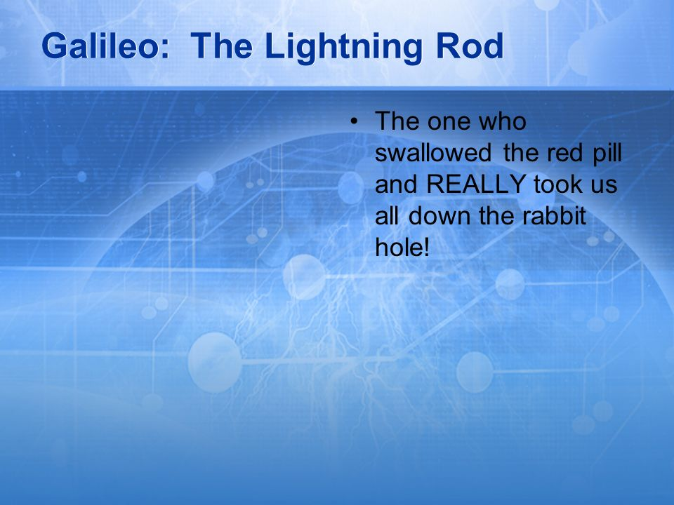Galileo: The Lightning Rod