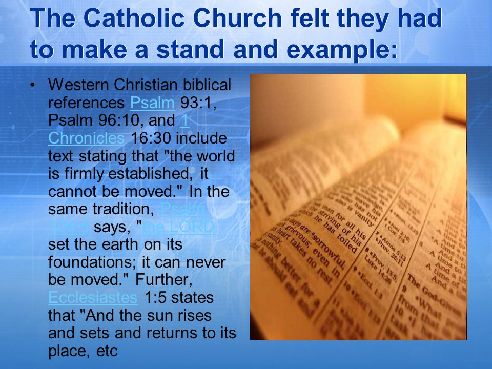 The Catholic Church felt they had to make a stand and example: