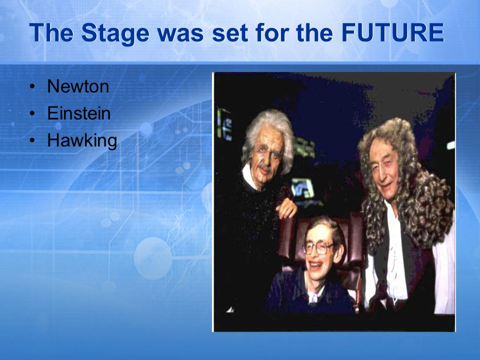 The Stage was set for the FUTURE