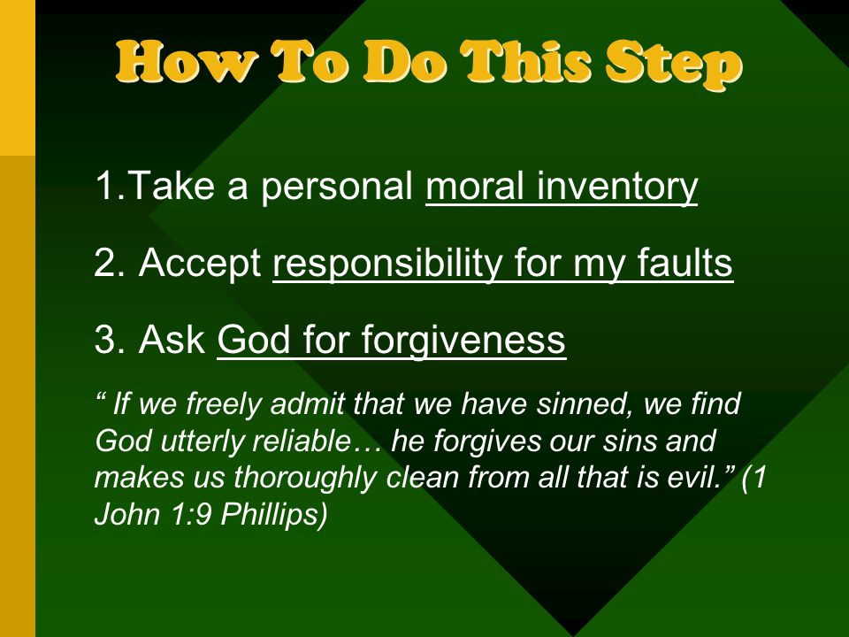 How To Do This Step Take a personal moral inventory