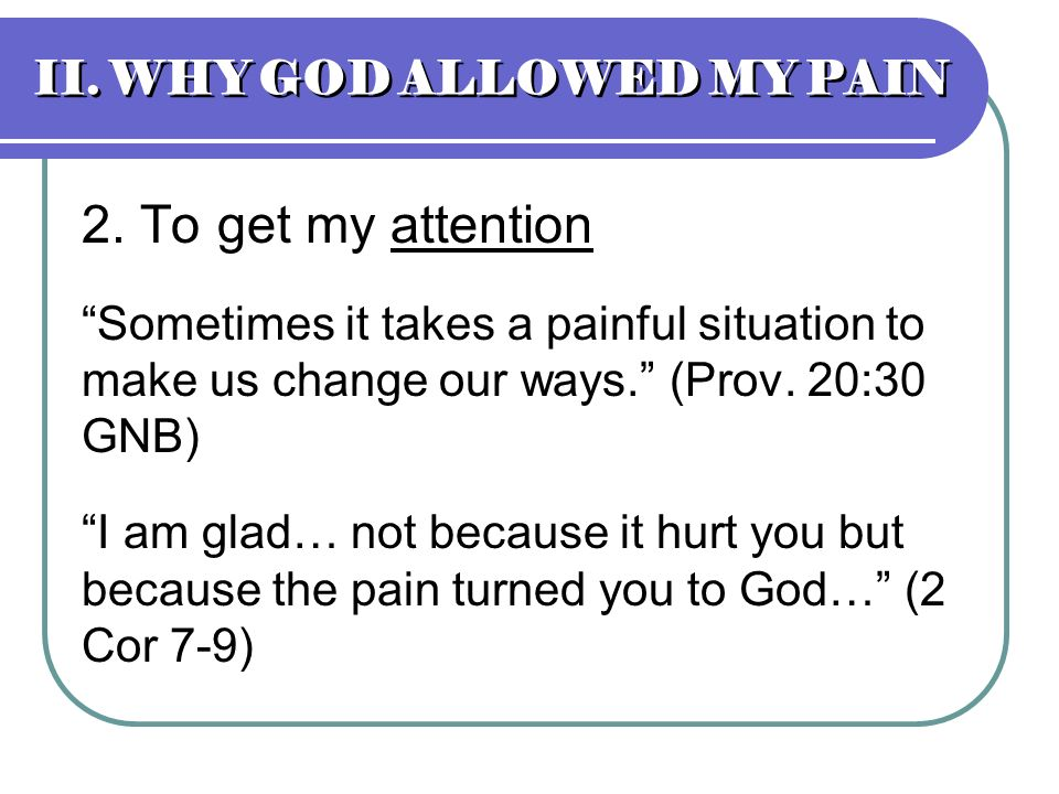 II. WHY GOD ALLOWED MY PAIN