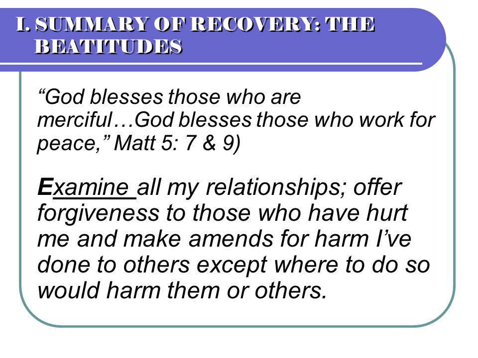I. SUMMARY OF RECOVERY: THE BEATITUDES