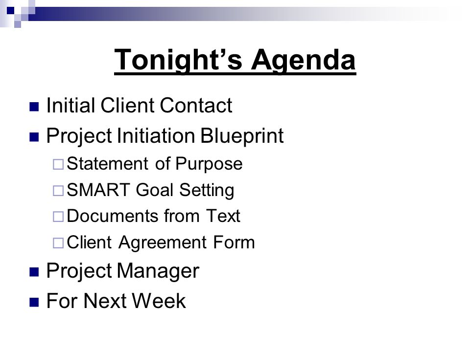 Tonight's Agenda Initial Client Contact Project Initiation Blueprint