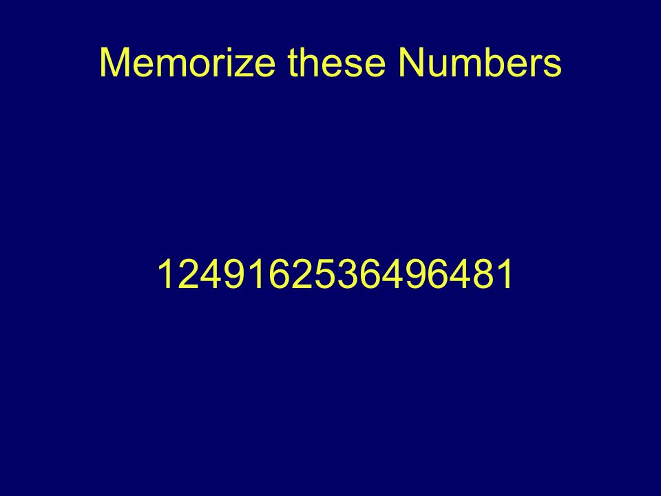 Memorize these Numbers