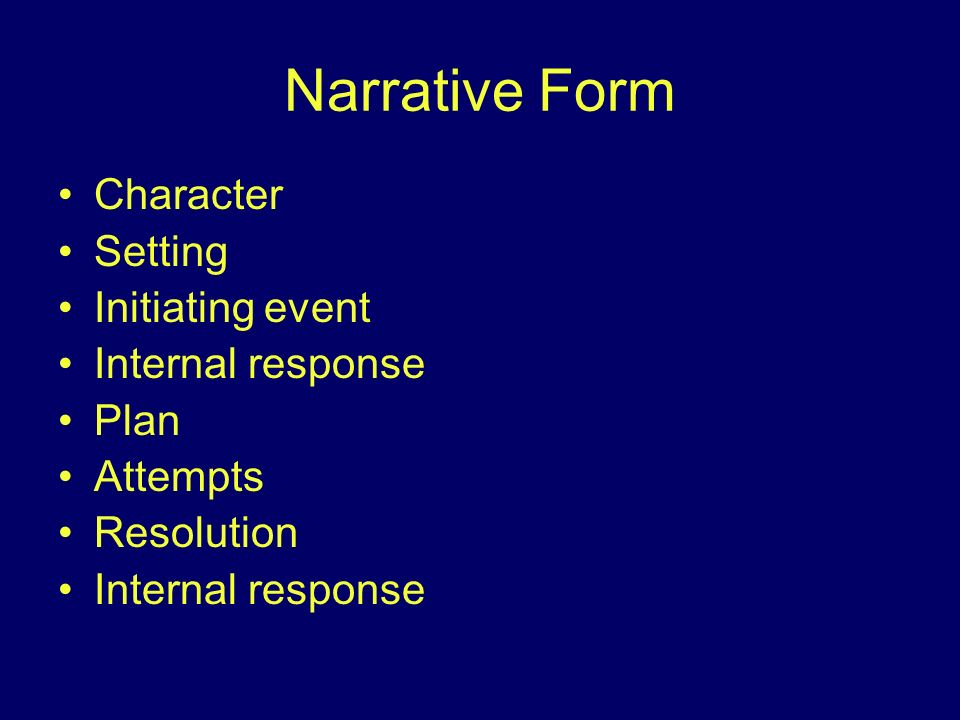 Narrative Form Character Setting Initiating event Internal response