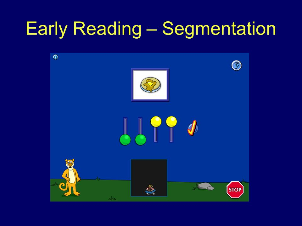 Early Reading – Segmentation