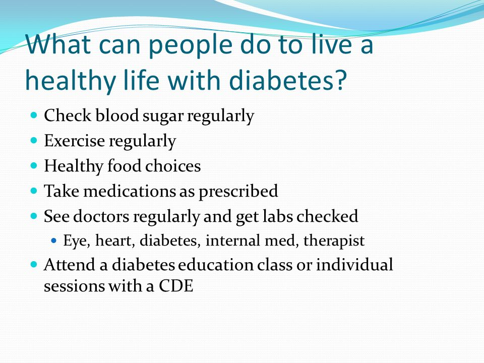 What can people do to live a healthy life with diabetes