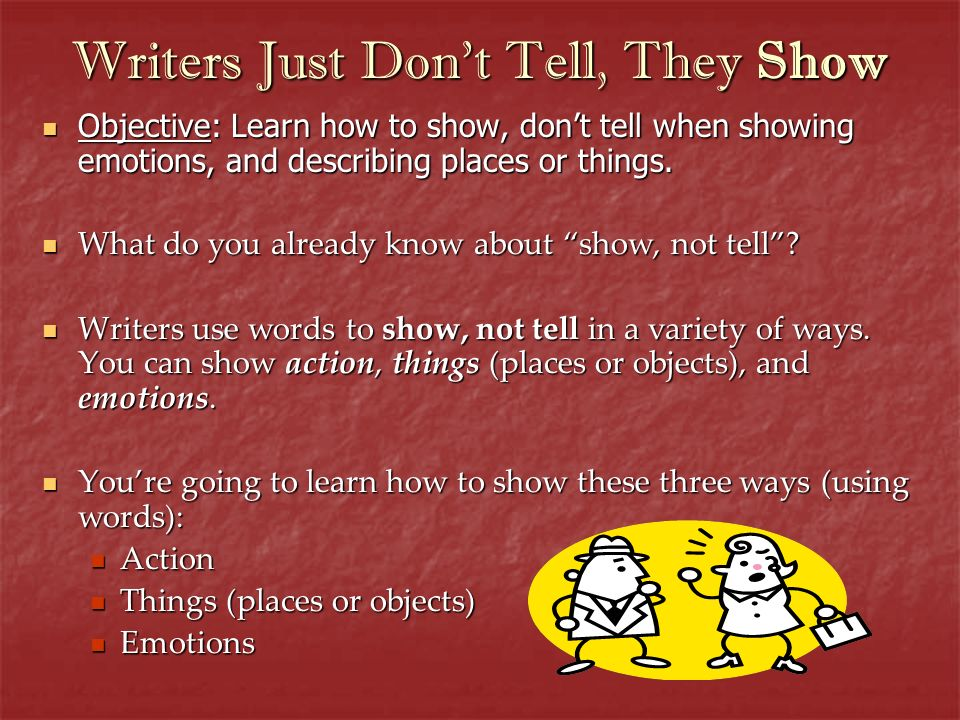 Writers Just Don't Tell, They Show