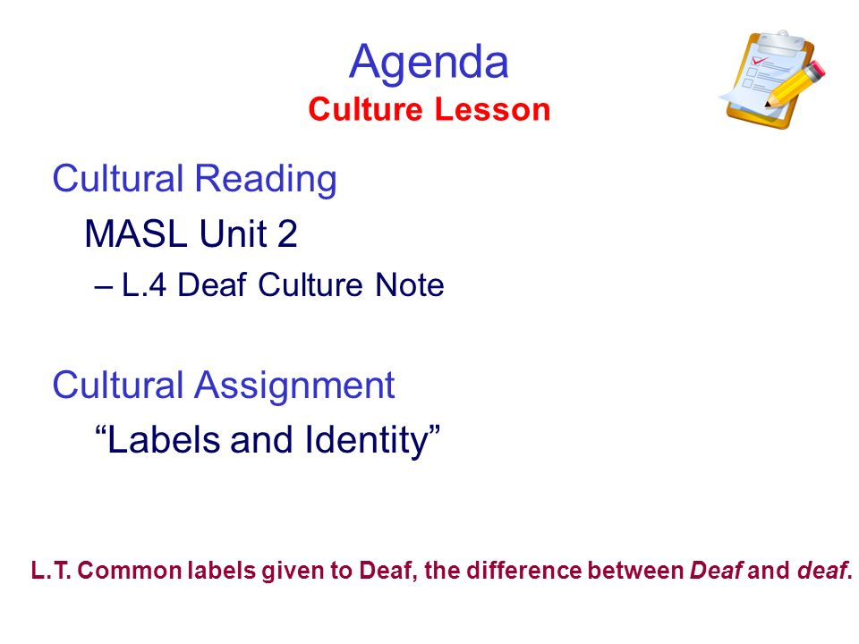 Agenda Culture Lesson Cultural Reading MASL Unit 2 Cultural Assignment