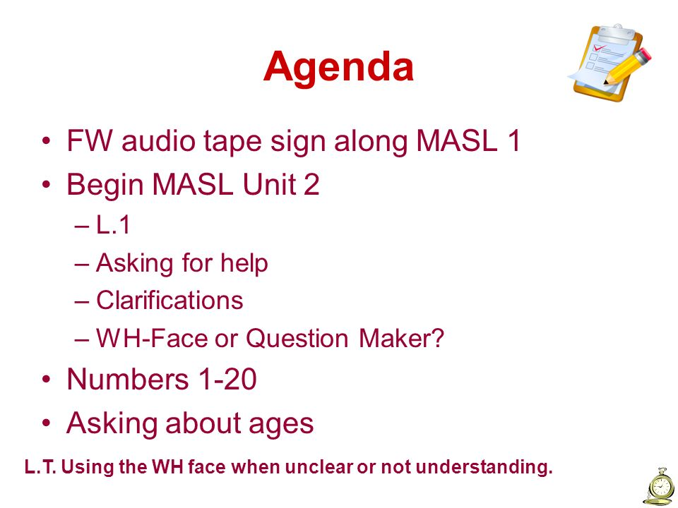 Agenda FW audio tape sign along MASL 1 Begin MASL Unit 2 Numbers 1-20
