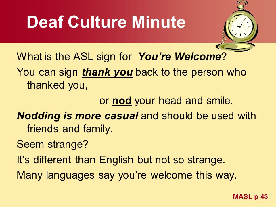 Deaf Culture Minute What is the ASL sign for You're Welcome