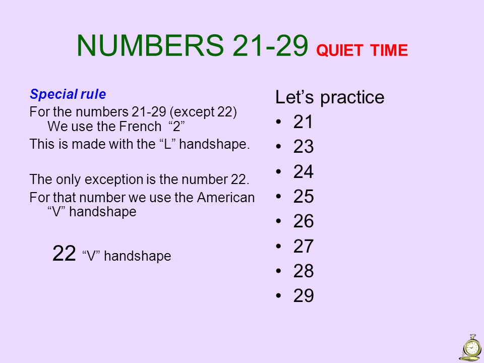NUMBERS 21-29 QUIET TIME Let's practice 21 23 24 25 26 27