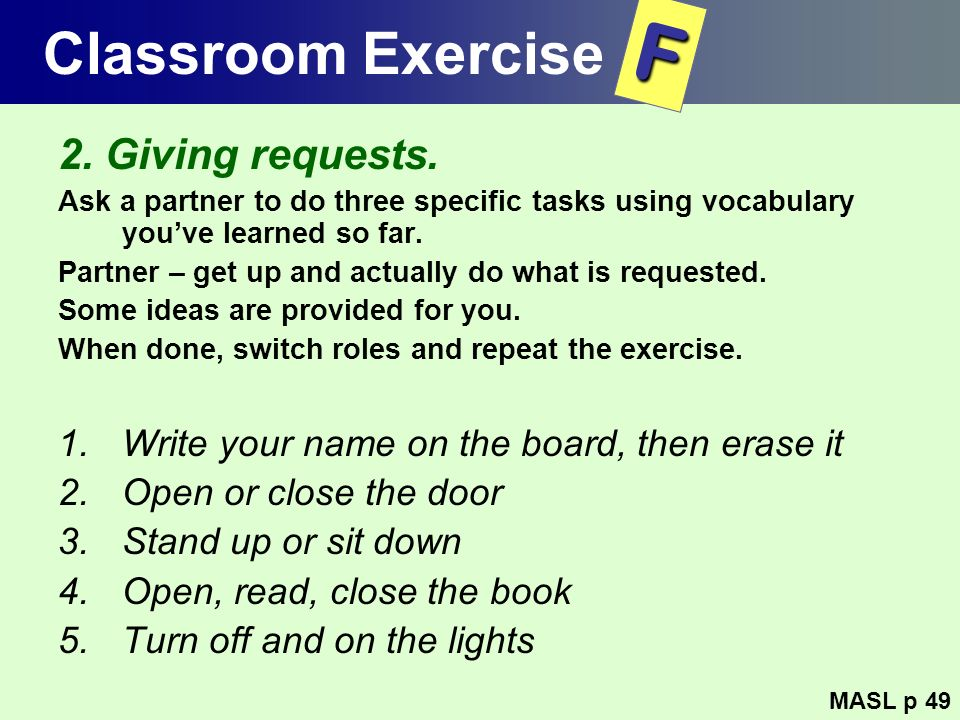 F Classroom Exercise 2. Giving requests.
