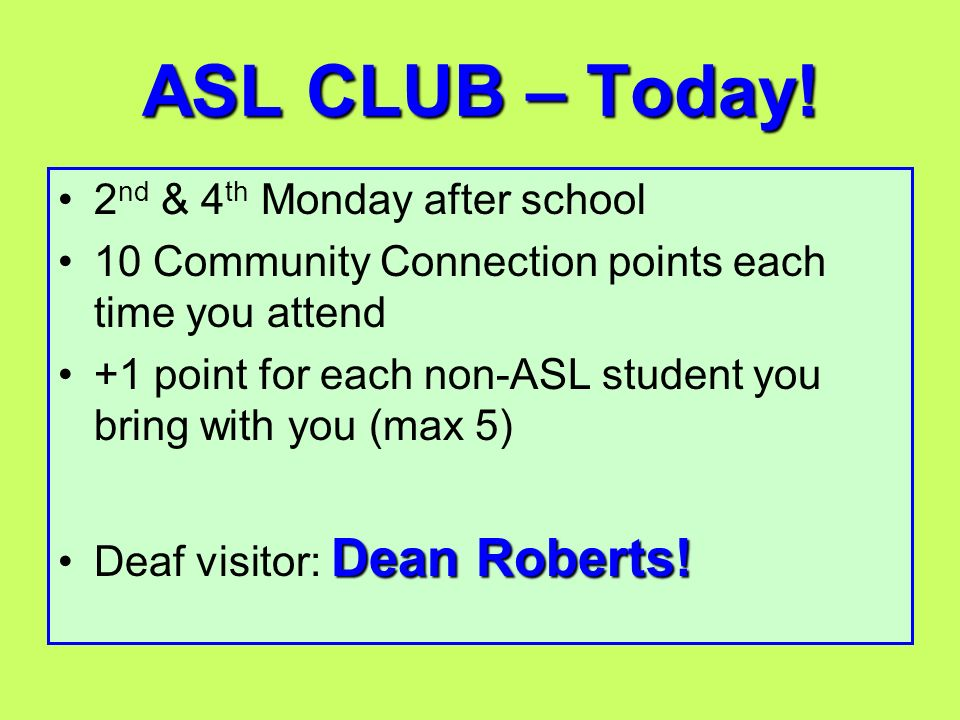 ASL CLUB – Today! 2nd & 4th Monday after school